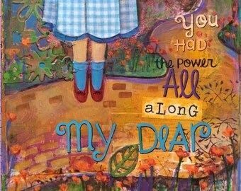 Fine Art Reproduction From My Original Art - Wizard of Oz Art - You Had The Power All Along My Dear- by ValsArtStudio