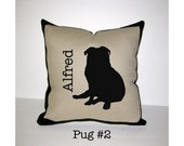 PUG Personalized Pillow - One of a Kind, Handmade - 4 Designs Available