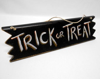 Trick of Treat Hand Painted Wood Sign Holiday Decor