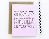 Will You Be My Bridesmaid Card - I Promise I Wont Go Bridezilla