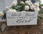 Uncle Here comes your Girl sign Ring bearer Flower girl Custom Grooms name