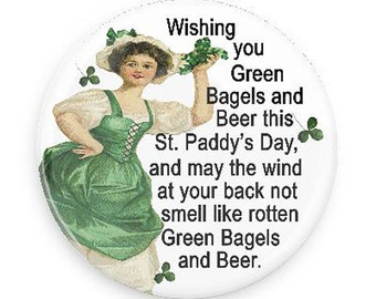 Funny St. Patty's Day Fridge Gift Magnet or PInback