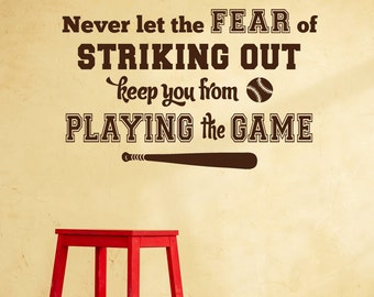 Baseball wall decal - Never let the fear of striking out keep you from playing the game - vinyl wall decal with bat and ball