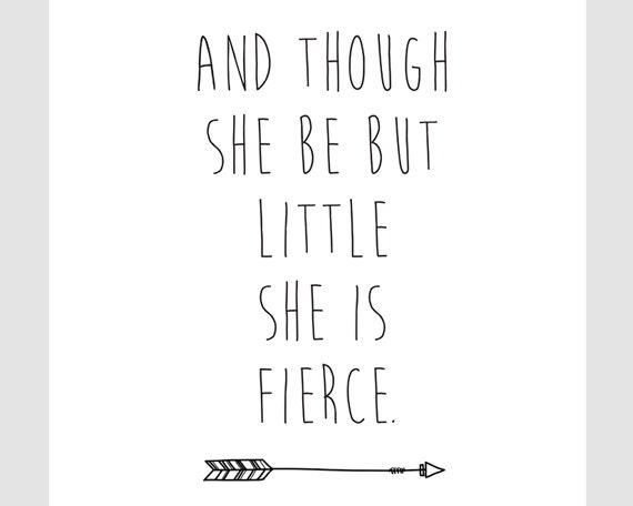Shakespeare Quotes She May Be Small: And Though She Be But Little She Is Fierce Children's