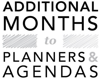 ADD ADDITIONAL MONTHS to Planners & Agendas - Customization - Extra Pages