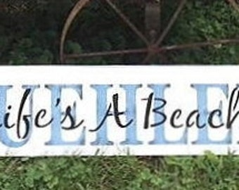 Personalized name sign, Life's a Beach