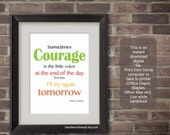 PRINT Sometimes Courage is the Little Voice-Thomas S Monson Quote Green 8x10 and 11x14 Print