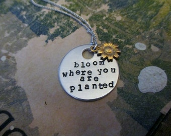 Bloom Where You Are Planted - Hand Stamped Necklace or Key Chain