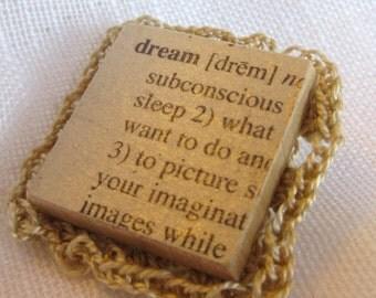 """Literary Pin/Brooch  """"Dream"""""""