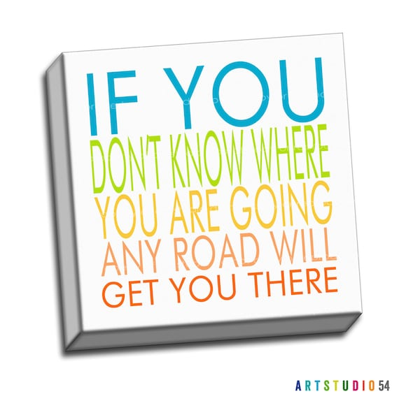 "Rainbow Colored - If You Don't Know Where Going Typography Quote - 6""x6"" to 36""x36"" - 1.25 Thin Bar Gallery Wrapped Canvas - artstudio54"