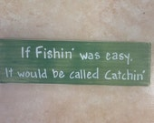 Country wood sign - If fishin' was easy it would be called catchin' - man gift - fishing gift - funny sign