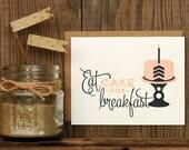 Eat Cake For Breakfast Letterpress Greeting Card - Birthday Pink Navy Hand Lettering