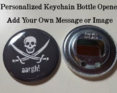 Personalized Keychain Bottle Opener OR Pins - Great for Wedding Parties, Bachelor Party, Birthdays and more