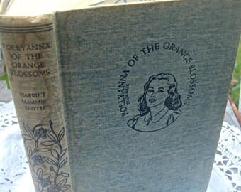 Vintage book, Pollyanna Of The Orange Blossoms, 1924 Pollyanna Glad Book, girl's gift book, Harriet Lummis Smith, classic Pollyanna book
