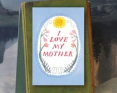 I Love My Mother // Single Card // Fawnsberg Stationery