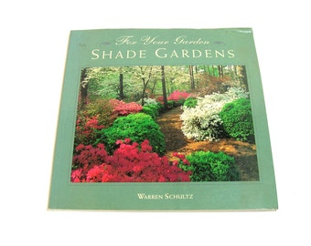 Shade Gardens By Warren Schultz Vintage Book