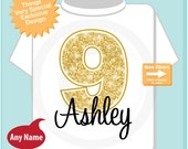 Ninth Birthday Shirt, Golden 9 Birthday t-Shirt, Any Age Personalized Girls Birthday Shirt Gold Color Age and Name Tee (08262014b)
