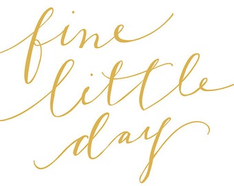 Fine Little Day - words art print