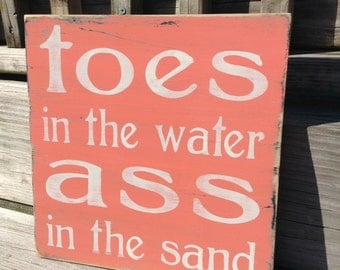 Beach Sign Toes in The Water Ass In The Sand Coastal and Cottage Decor CORAL