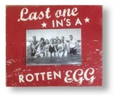 Last One In's a Rotten Egg 4 x 6 Photo Frame