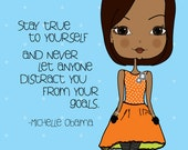 Michelle Obama Inspirational Quote Art Print