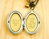 Whatever way our stories end, I know you'll have rewritten mine, by being my friend - Broadway Quote Locket - Wicked - Friendship Locket