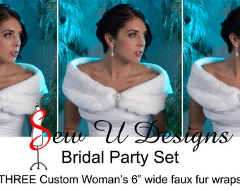 "Set of THREE 6"" wide custom  woman's faux fur wraps shawls shrugs for winter wedding bridesmaids"