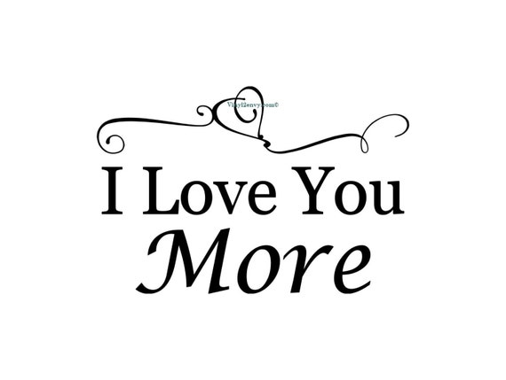 Wall Art Love You More : Items similar to i love you more wall decal vinyl