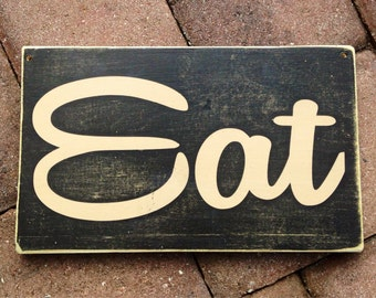 EAT (Choose Color) Kitchen Dining Rustic Shabby Chic Sign Custom Handmade Welcome Kitchen Wall Door Hanger Supper Dinner Food Time