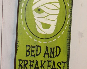 Mummy's Bed and Breakfast Sign/Halloween/Halloween Party Sign/Halloween Decor/Green/Wood Sign/Hand painted
