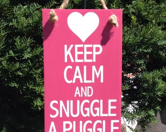 Puggle, Pug, Pug Gifts, Keep Calm and Snuggle a Puggle sign, Keep Calm Sign