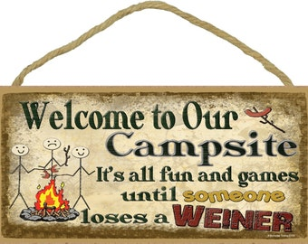 "Welcome to Our Campsite It's All Fun and Games Until Someone Loses A Weiner Camper Camping 5"" x 10"" SIGN Plaque Retro Camp Decor"