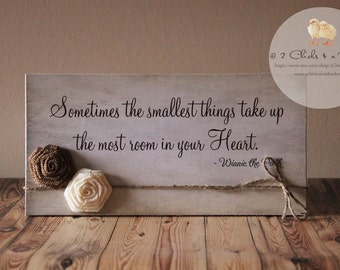 Sometimes The Smallest Things...  Wood Sign with Burlap Flowers, Winnie the Pooh, Nursery Sign, Baby Sign