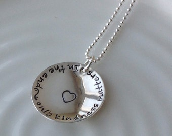In the End Only Kindness Matters Necklace