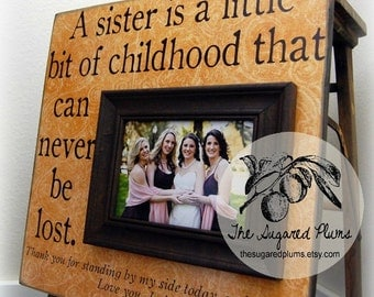 Sister, Sister Gift, Wedding Picture Frame, Maid of Honor, Bridesmaid, Best Friend, 16x16 The Sugared Plums