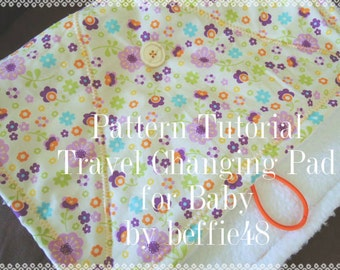 Baby Changing Pad, Travel, Portable, Super Simple Pattern Tutorial pdf.