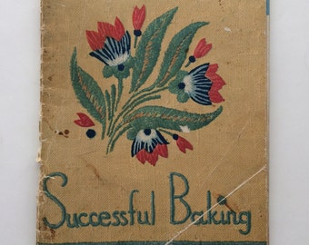 Vintage Successful Baking by Martha Lee Anderson Cookbook Recipes 1936