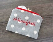 Oh Bloody Hell- polka dot- ladies zipper pouch - feminine products - tampons - pads clutch - FREE SHIPPING