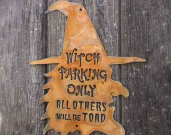 Witch Parking Only Steel Wall Mount Sign
