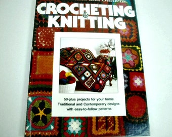 1977 Better Homes and Gardens Crocheting and Knitting, Hardcover How To Book