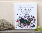 Strive on, 10x12 spiritual quotation, Buddha quote, healing art, chaos original calligraphy canvas, words on canvas, word art