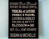 Personalized wooden sign with vinyl quote...Every Best Friends story is beautiful but ours is my favorite with famous bbf