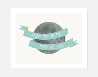 Nursery Art Print   I Love You to the Moon and Back   Love & Friendship Home Decor   Blue