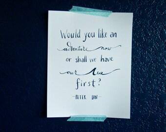 SALE! Peter Pan Quote, Tea Quote, Book Quote, Adventure Quote, Typography Quote, 8x10 Print,