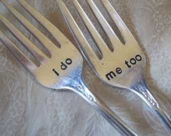 Hand Stamped Vintage Forks, Wedding Cake Tasting Forks, Table Setting, I do, me too, Ready to Ship
