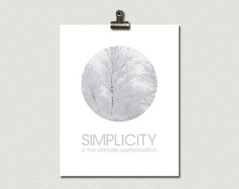 Simplicity Is The Ultimate Sophistication Quote Poster Print