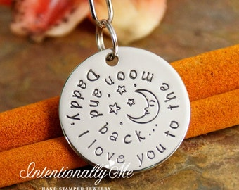 Hand stamped personalized round keychain - Personalized Coin - Double Sided- Daddy, I love you to tthe moon and back