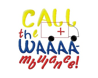 Call the waambulanceembroidery  design instant download