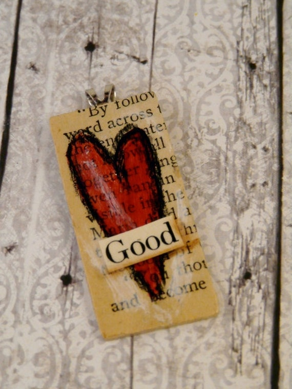 Sweet red HEART GOOD pendant -  ooak artwork art jewelry Original design kind honest love