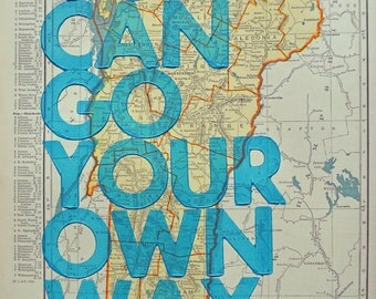 Vermont / You Can Go Your Own Way/ Letterpress Print on Antique Atlas Page